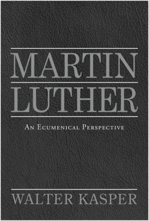 Martin Luther An Ecumenical Perspective