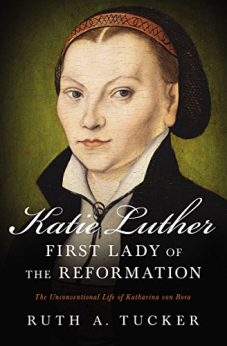 Katie Luther first Lady of The Reformation