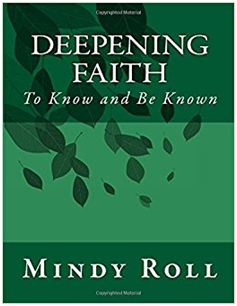 Deepening Faith By Mindy Roll